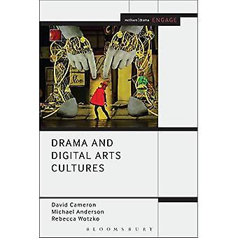 Drama and Digital Arts Cultures (Methuen Drama Engage)