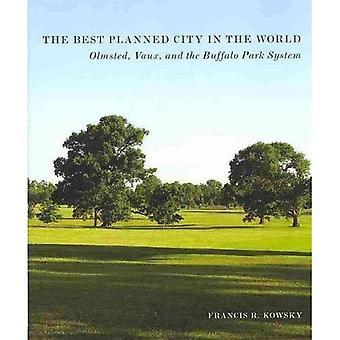 Le meilleur prévues ville dans le monde: Olmsted, Vaux et le système de parc Buffalo (conception de l'American Park)