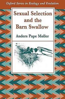 Sexual Selection and the Barn SwalFaible by Moller & Anders P.