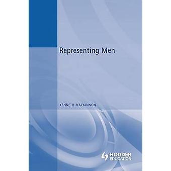 Representing Men by MacKinnon & Kenneth