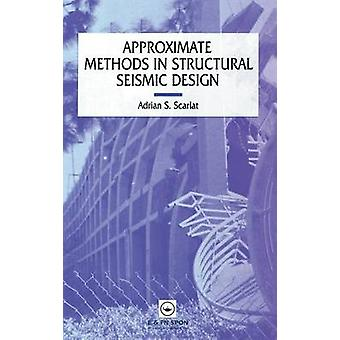 Approximate Methods in Structural Seismic Design by Scarlat & A.