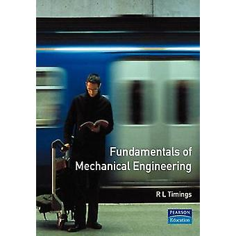 Fundamentals of Mechanical Engineering Nvq Engineering Manufacture Foundation Level 2 Mechanical Option Units by Timings & R. L. Formerly Head of Enginee
