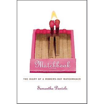 Matchbook het dagboek van een Narkevičius Matchmaker door Daniels & Samantha