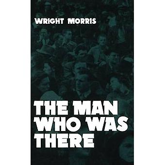 The Man Who Was There by Morris & Wright
