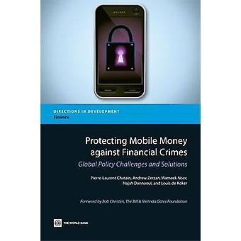 Skyddar mobila pengar mot ekonomiska brott globala politiska utmaningar och lösningar av Chatain & PierreLaurent