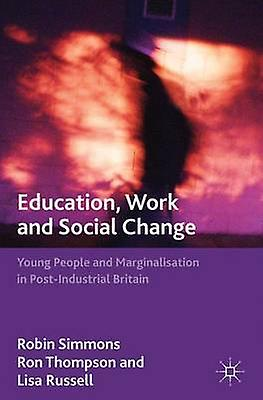 Education Work and Social Change by Simmons & Robin