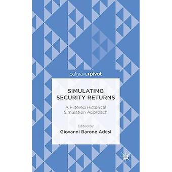 Simulating Security Returns A Filtered Historical Simulation Approach by Barone Adesi & Giovanni