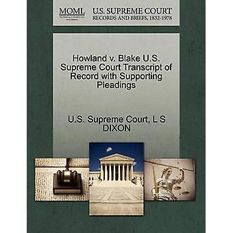 Howland v. Blake U.S. Supreme Court Transcript of Record with Supporting Pleadings by U.S. Supreme Court
