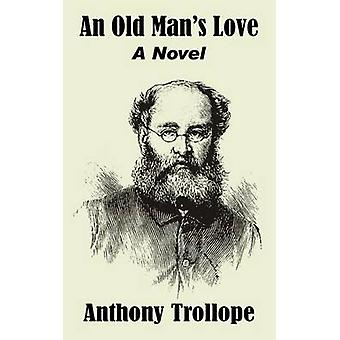 An Old Mans Love A Novel by Trollope & Anthony