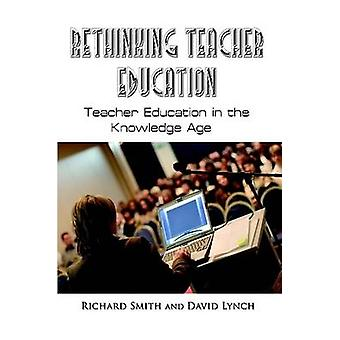 Rethinking Teacher Education by Smith & R. A.