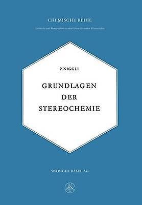 Grondlagen Der Stereochemie by Niggli & Paul