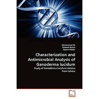 Luonnehdinta ja mikrobi lääkkeiden analyysi Ganoderma lucidum Ali & Muhammad