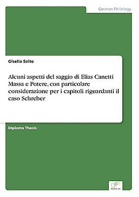 Alcuni aspetti del saggio di Elias Canetti Massa e Potere con particolare considerazione per i capitoli riguardanti il caso Schreber by Saito & Gisella
