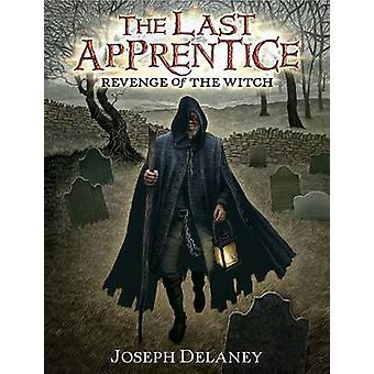 Revenge of the Witch by Joseph Delaney - Patrick Arrasmith - 97800607