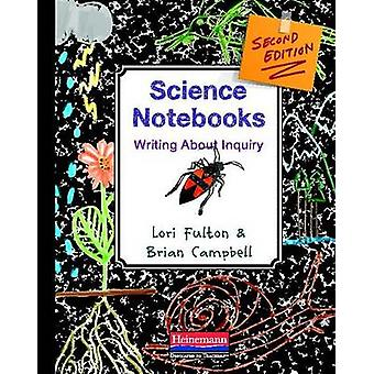 Science Notebooks - Writing about Inquiry (2nd) by Lori Fulton - Brian