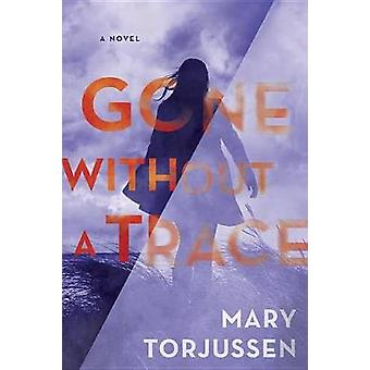 Gone Without a Trace by Mary Torjussen - 9780399585012 Book