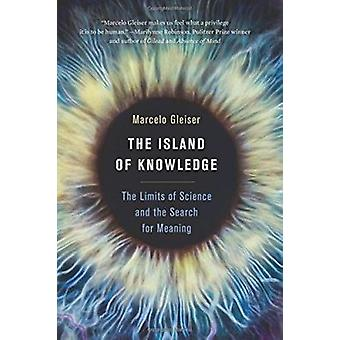 The Island of Knowledge - The Limits of Science and the Search for Mea
