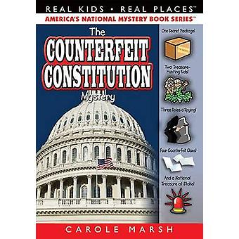 The Counterfeit Constitution Mystery by Carole Marsh - 9780635065124