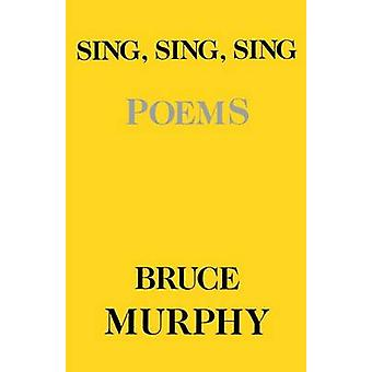 Sing -Sing -Sing - Poems by Bruce Murphy - 9780814754610 Book