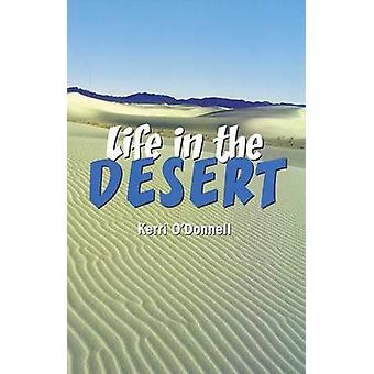 Life in the Desert by Kerri O'Donnell - 9781404258198 Book