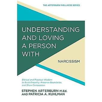 Understanding and Loving a Person with Narcissistic Personality Disor