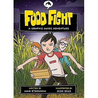 Food Fight by Liam O'Donnell - Michael Deas - 9781554690671 Book