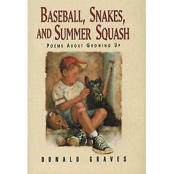 Baseball - Snakes - & Summer Squash by Donald Graves - Paul Birling -