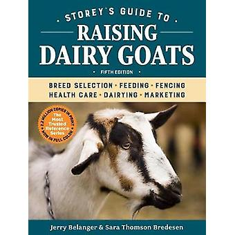 Storey's Guide to Raising Dairy Goats - 5th Edition - 9781612129327 B