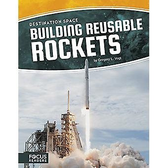 Building Reusable Rockets by Gregory L Vogt - 9781635175660 Book