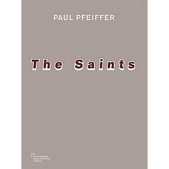 The Saints by Paul Pfeiffer - 9783868281026 Book