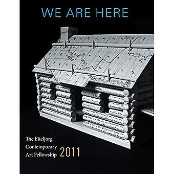 Vi är här: den Eiteljorg samtida konst Fellowship: 2011