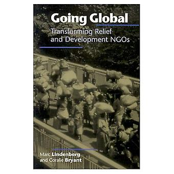 Going Global: Transforming Relief and Development NGOs
