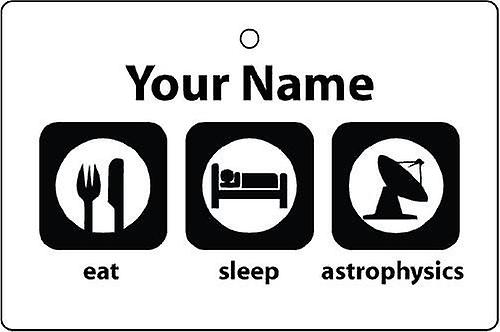 Personalised Eat Sleep Astrophysics Car Air Freshener