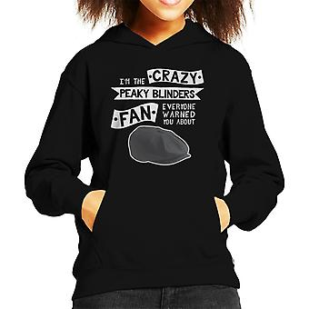 The Crazy Peaky Blinders Fan Everyone Warned You About Kid's Hooded Sweatshirt