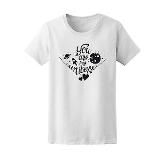 You Are My Universe, Love Quote Tee Women's -Image by Shutterstock