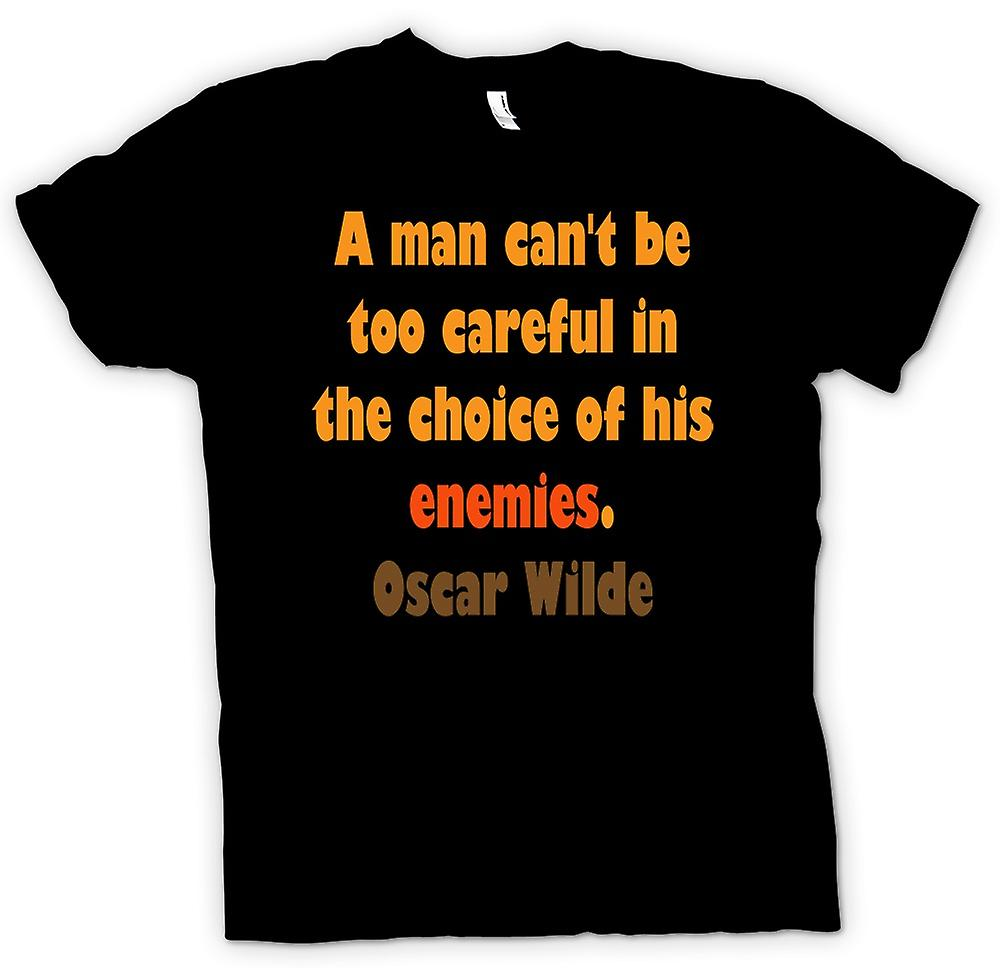 Mens T-shirt - A man can't be too careful in the choice of his enemies