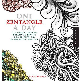 One Zentangle a Day - A 6-week Course in Creative Drawing for Relaxati