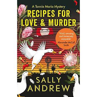 Recipes for Love and Murder - A Tannie Maria Mystery (Main) by Sally A