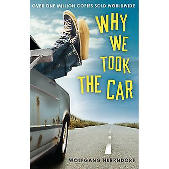 Why We Took the Car by Wolfgang Herrndorf - 9781783440313 Book