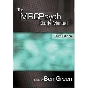 The MRCPsych Study Manual (3rd Revised edition) by Ben Green - 978185