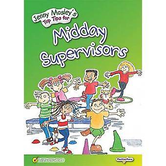 Jenny Mosley's Top Tips for Midday Supervisors by Jenny Mosley - 9781