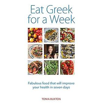 Eat Greek for a Week - Fabulous Food That Will Improve Your Health in