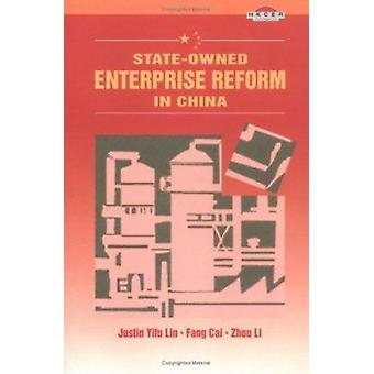 State-Owned Enterprises Reform in China by Justin Yifu Lin - Fang Cai