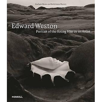 Edward Weston - Portrait of the Young Man as an Artist by Graham Howe