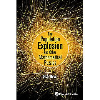 The Population Explosion and Other Mathematical Puzzles by Dick Hess
