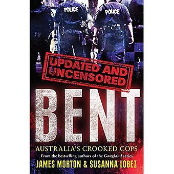 Bent Uncensored: Australia's Crooked Cops