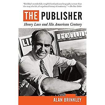 Utgivare: Henry Luce och hans amerikanårhundradet