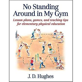 No Standing Around in My Gym