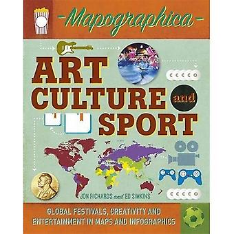Mapographica: Art, Culture and Sport: Global festivals, creativity and entertainment in maps and infographics