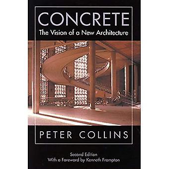 Béton: La Vision d'une nouvelle Architecture